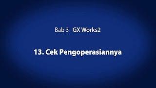 3 gx works2 cek pengoperasiannya your first plc 14 19