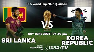 FIFA World Cup 2022 Round 2 Qualifiers   Sri Lanka vs Korea Republic