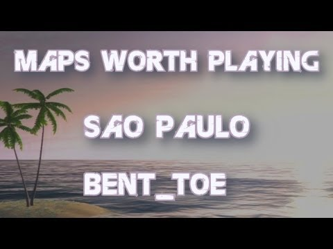 Maps Worth Playing - Sao Paulo - Bent toe