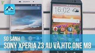 So sánh Sony Xperia Z3 Au và HTC One M8   So sánh, đánh giá chi tiết