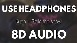 Kygo - Stole the show (8D Audio) | 8D UNITY