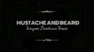 Mustache And Beard - Senyum Membawa Pesan  Lirik