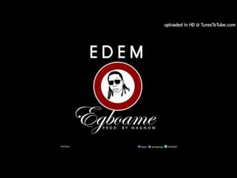 Edem – Egboame (Audio Slide)
