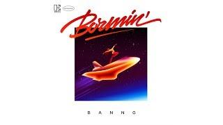 Bormin' - BANNG YouTube Videos