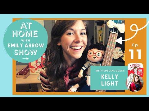 Ep. 11: At Home With Emily Arrow (guest Kelly Light // LOUISE LOVES ART)