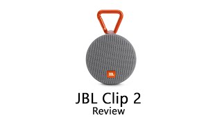 JBL Clip 2 Review The Best Travel Speaker