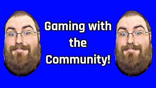 Gaming With The Community Adult Ge Live Stream Right Now