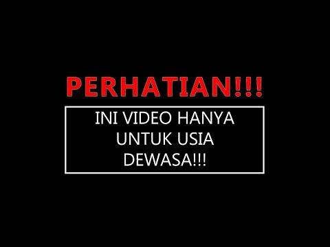 PERHATIAN !!! INI VIDEO HANYA UNTUK USIA DEWASA !!!