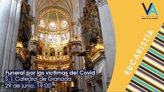 Funeral por las víctimas del Coronavirus desde la S. I. Catedral (29.6.20) 19:00h