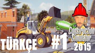 Construction (Bau) Simulator 2015 Türkçe | İlk Bakış/İnceleme