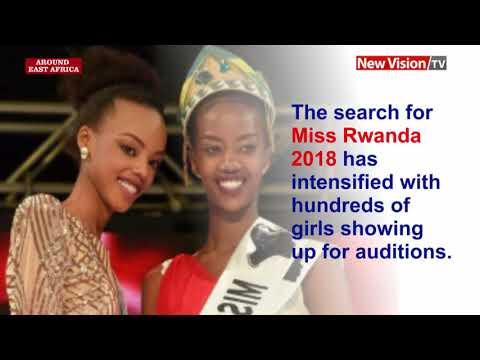 Around East Africa   The search for Miss Rwanda 2018 has intensified