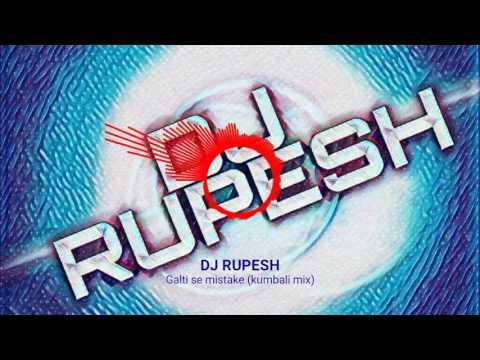 Galti se mistake ( kumbali mix ) DJ RUPESH