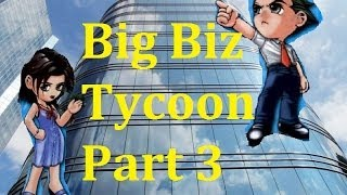 Big Biz Tycoon [Part 3] - I need pictures of Spiderman!