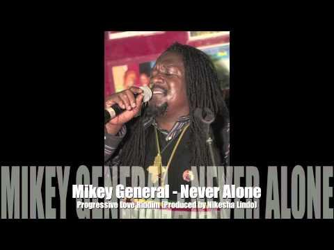 Mikey General - Never Alone (Progressive Love Riddim - July 2015)