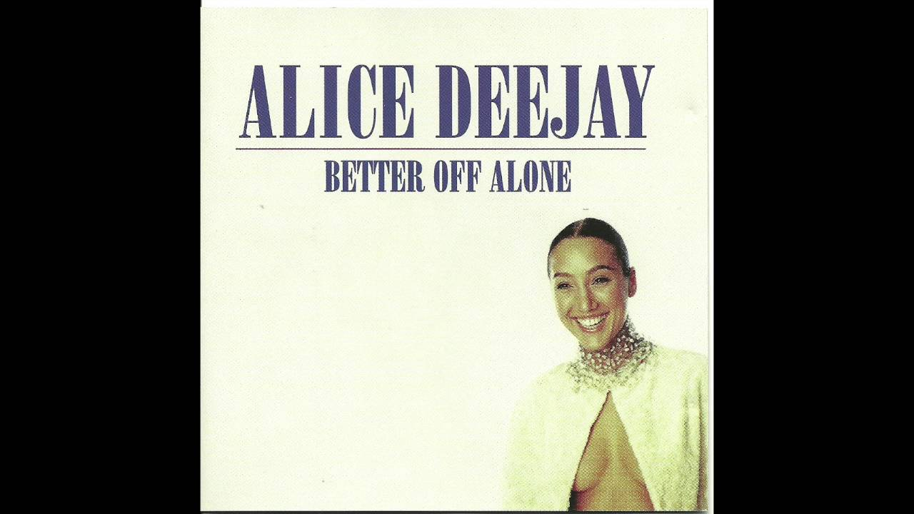 Better Off Alone - Alice Deejay   Shazam