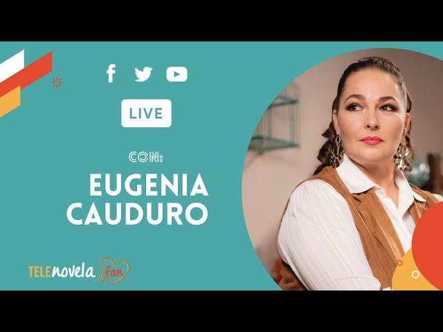 Entrevista con Eugenia Cauduro sobre su personaje en