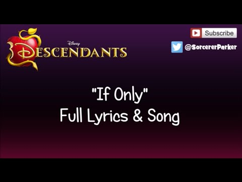 """DISNEY DESCENDANTS """"If Only"""" FULL SONG & LYRICS from YouTube · Duration:  3 minutes 47 seconds"""