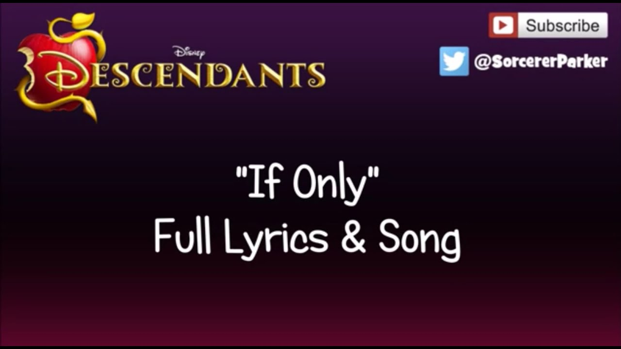 DISNEY DESCENDANTS 'If Only' FULL SONG & LYRICS | Doovi
