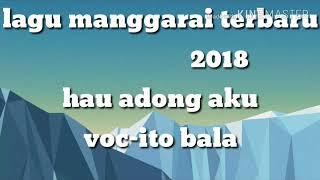 Lagu manggarai terbaru 2018 goyang,,,hau-ledong-aku