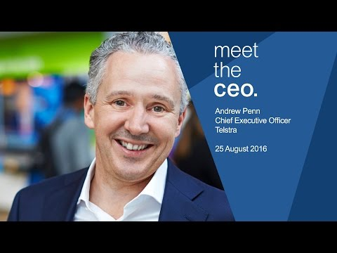 Meet the CEO - Andrew Penn, CEO of Telstra