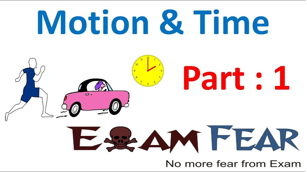 Physics Motion and Time Part 1 (Motion & Examples) Class 7 VII