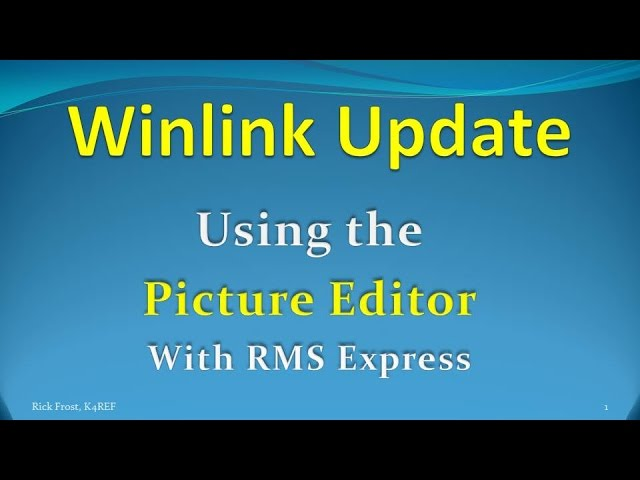 "Winlink Update - ""Using the Picture Editor"""