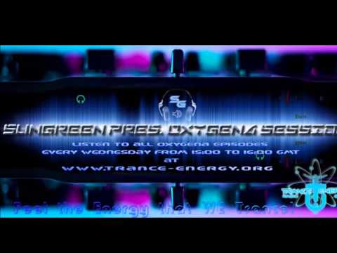 Sun Green - Oxygena Session Ep.3 @ Trance-Energy Radio