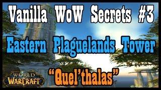 Vanilla WoW Secrets #3: Eastern Plaguelands Tower/Quel'thalas [Classic World of Warcraft]