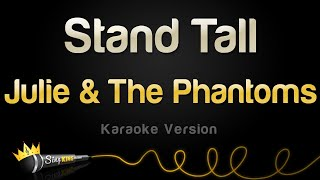 Julie and The Phantoms - Stand Tall (Karaoke Version)