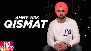 Qismat | Audio Song | Ammy Virk | Sargun Mehta | Jaani | B Praak | Arvindr Khaira | Speed Records