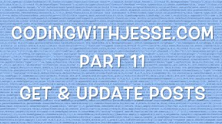 Get & Update Posts - #11 - CodingWithJesse.com