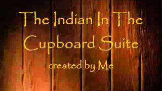 The Indian In The Cupboard Suite created by Me.wmv