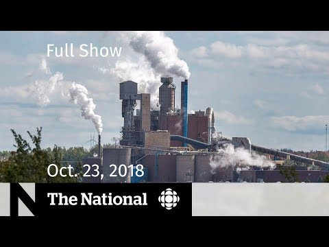The National for Tuesday, October 23, 2018 — Carbon Plan, Assisted Death, Gerrymandering