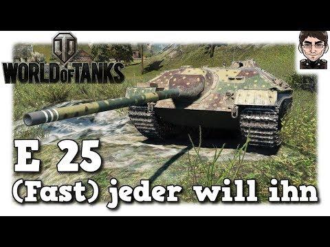 World of Tanks - E 25, (Fast) jeder will ihn haben [deutsch   gameplay]