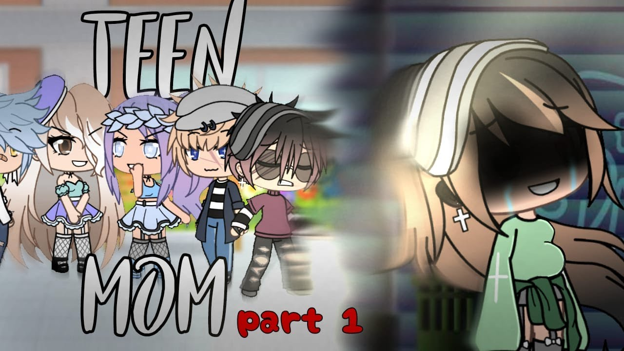 Download •Teen Mom• {a gacha life mini serie}♡mothersday special!♡ Part 1