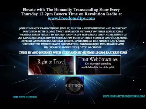 Right to Travel and Trusts - GTEN on Humanity Transcending