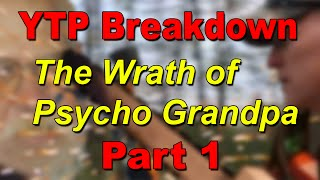 [YTP Breaktorial] The Wrath of Psycho Grandpa (Part 1)