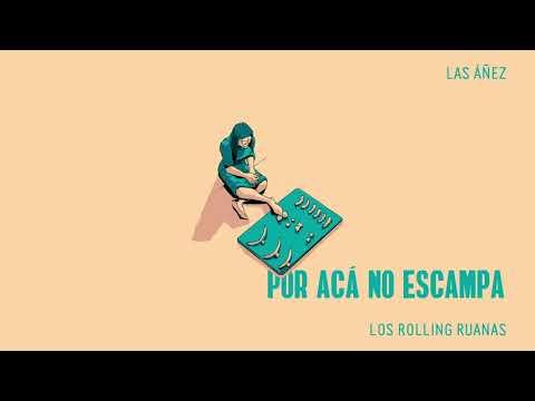 Los Rolling Ruanas, Las Áñez - Por Acá No Escampa (Cover Audio)
