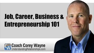 Job, Career, Business & Entrepreneurship 101