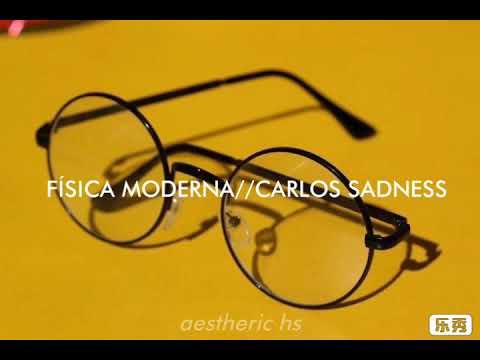 Fsica moderna//Carlos sadness//letra