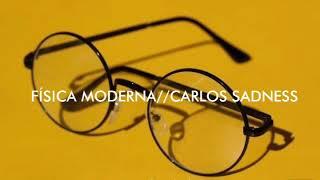 Física moderna//Carlos sadness//letra