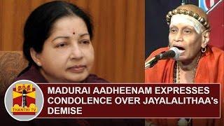 Madurai Adheenam expresses condolence over Demise of Jayalalithaa | Thanthi TV