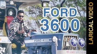 FORD 3600 || DEEP DHILLON & JAISMEEN JASSI || LYRICAL  || Punjabi Songs 2016