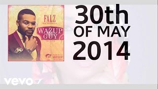 Download Falz - Wazup Guy: The Album Promo MP3 song and Music Video