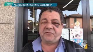 'Io barista pestato dai ladri'