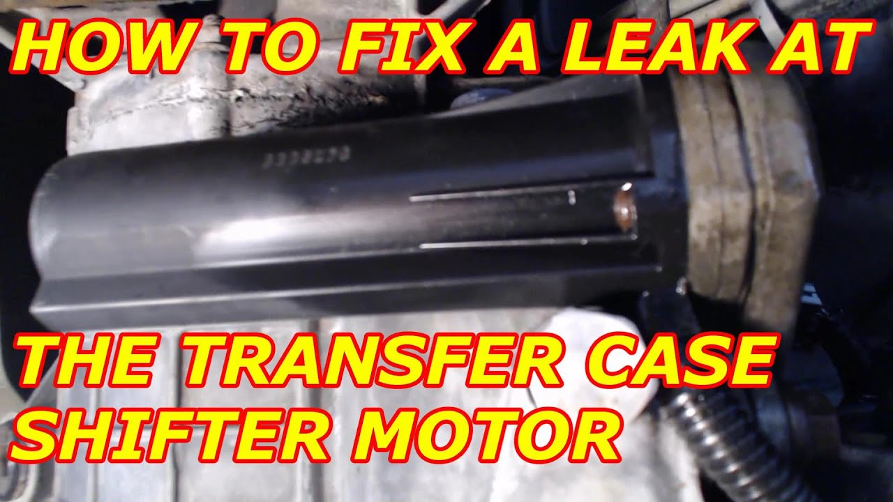 HOW TO FIX A LEAK AT THE TRANSFER    CASE    SHIFT MOTOR    CHEVY       TAHOE     YouTube
