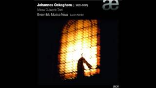 OCKEGHEM  - Missa Cuiusvis Toni, Messe in D: I. Kyrie - Ensemble Musica Nova
