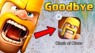 DELETING CLASH of CLANS!