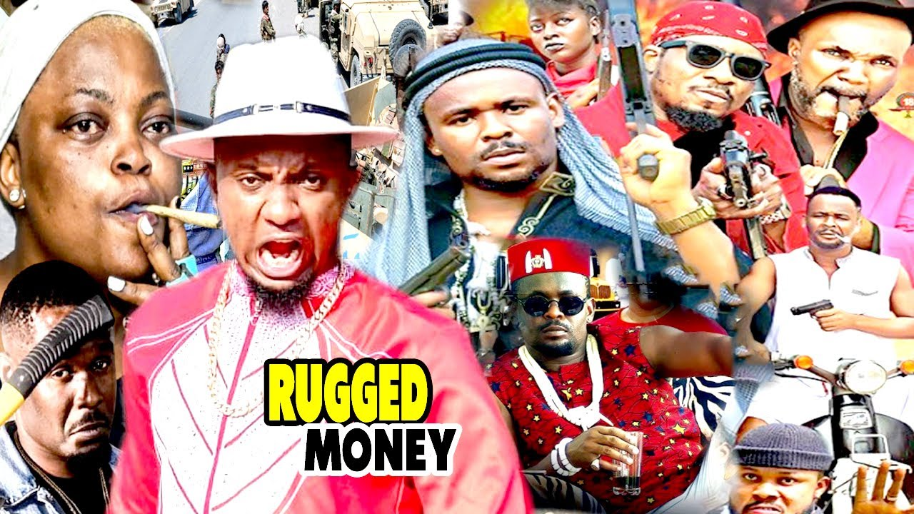 Download RUGGED MONEY COMPLETE SEASON 1-10{NEW MOVIE}-ZUBBY MICHAEL 2021 CLASSIC NOLLYWOOD ACTION MOVIE