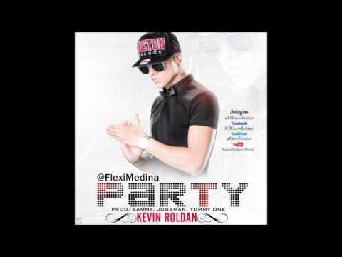 Party - KR Kevin Roldan ♫ Reggaeton 2013 ♫ @FlexiMedina